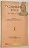 L'agriculture belge. De 1885 à 1910. Monographies publiées à l'occasion du XXVe Anniversaire de l'Instruction du Service des Agronomes de l'Etat.. .