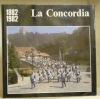LA CONCORDIA. 1882-1982..