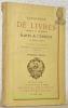 Catalogue de livres anciens et modernes rares & curieux en divers genres à prix marqués provenant de la collection de M. de C... de Marseille. ...