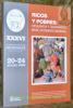 RICOS Y POBRES : Opulencia y Desarraigo en el Occidente Medieval.XXXVI Semana de Estudios Medievales. Estella, 20 a 24 de julio de 2009..