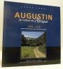Augustin de retour en Afrique 388-430. Repères archéologiques dans le patrimoine algérien. Photographies deM. C. Cheriett.. FERDI, Sabah.