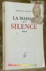 La Maison du Silence.. CASTELIER, Marcelle.