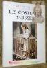 Les costumes suisses. Traduit par Hélène Naef. Préface d'Ernest Laur. Dessins de Hedwig Eberle.. WITZIG, Louise.
