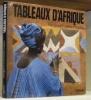 Tableaux d'Afrique. L'art mural des femmes de l'Ouest. Avant-propos de Maya Angelou.. Courtney-Clarke, Margaret.
