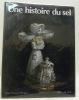 Une histoire du sel. Avec une annexe technique par Albert Hahling, conservateur du Musée Suisse du Sel, Aigle.. BERGIER, Jean-François.