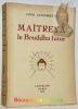 Maîtreya le Bouddha futur. Illustrtations et ornements d'après des documents bouddhiques par Andrée Sikorska.. LATOURRETTE, Louis.