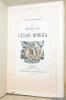 Les débuts de César Borgia. Illustrations de Georges Rochegrosse, gravée à l'eau-forte par Paul Avril, François Courboin, Fornet et Manesse.. ...