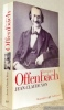 Jacques Offenbach. Collection Biographies.. YON, Jean-Claude.