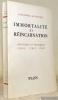 Immortalité et réincarnation. Doctrines et pratiques Chine - Tibet - Inde.. DAVID-NELL, Alexandra.