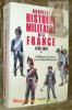Nouvelle histoire militaire de la France 1789-1919.. Serman, William. - Bertaud, Jean-Paul.