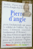 Pierre d'angle, n°10 / 2004.. BEDOUELLE, Guy.  BOURGEOIS, Daniel.  CESSARIO, Romanus.  CROWE, Marian.  FLAGEOLLET, Sophie et William.  FLEURY, Pascal. ...