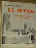 """Le M'Zab : architecture ibadite en Algérie.Préface de Mouloud Mammeri. 66 illustrations en héliogravure, 1 carte.Coll. """"Le monde en images"""".. ROCHE, ..."""