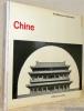 Chine. Documentations : Nicolas Bouvier, assisté de Denise Blum.Collection Architecture universelle.. Pirazzoli-T'Serstevens, Michèle.
