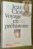 Voyage en préhistoire. L'art des cavernes et des abris, de la découverte à l'interprétation.. CLOTTES, Jean.