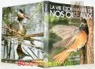 La vie étonnante de nos oiseaux.. SCHAUENBERG, Paul. - GILLIERON, Jacques.