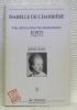 ISABELLE DE CHARRIERE. Une aristocrate révolutionnaire. Ecrits. 1788 - 1794. Réunis, présentés et commentés par Isabelle Vissière. Index et notes de ...