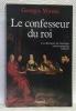 Le confesseur du roi. Les directeurs de conscience sous la monarchie française.. MINOIS, Georges.