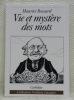 Vie et mystère des mots.. BOSSARD, Maurice.