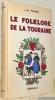 Le folklore de la Touraine. Préface de René Boylesve. Illustrations de Jaquemin. Troisième édition révisée et complétée.. ROUGE, Jacques-Maris.
