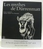 "Les mythes de Dürrenmatt. Dessins et manuscrits. Collection: ""Charlotte Kerr Dürrenmatt"".."