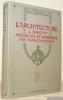 """L'architecture. L'Orient. Médiéval et Moderne. Collection: """"Manuels d'histoire de l'art"""", publiés sous la direction de M. Henry Marcel. Ouvrage ..."""