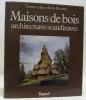 Maisons de bois. Architectures scandinaves. 2e édition.. BRESSON, Thérèse. - BRESSON, Jean-Marie.