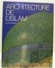 Architecture de l'Islam. De l'Atlantique au Gange.. STIERLIN, Henri.