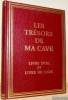 Les trésors de ma cave. Livre d'Or et Livre de Cave.Cet ouvrage a été réalisé avec la collaboration de François Pulazza, négociant en vins, Jean de ...