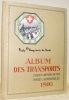 Album des transports. Etapes - Chemins de Fer - Postes - Automobiles 1916..