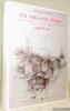 Un village suisse. Le temps, la mémoire, la mort et les dires de Robert Rouvinez, paysan, organiste et conteur à Grimentz. Collection Mémoire ...