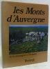 Les Monts d'Auvergne de la montagne à l'homme.. BRESSOLETTE, Pierre (sous la direction de).