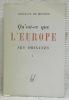 Qu'est-ce que l'Europe? I, Les origines. La réponse géographique. La réponse mythologique. La réponse des navigateurs grecs. La réponse des ...