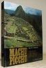 Machu Picchu. Fabuleuse cité perdue des incas.. WAISBARD, Simone.