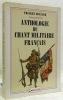 Anthologie du chant militaire français.. BOUZARD, Thierry.