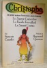 Christophe. Le génial auteur d'immortels chefs-d'oeuvre: Le Sapeur Camember. La Famille Fenouillard. Le Savant Cosinus. Préface de Raymond Queneau.. ...