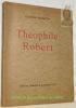 Théophile Robert. Avec 25 reproductions de tableaux et un auto-portrait.. FLORENTIN, Lucienne.