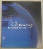 Glassway. Les salles du verre. De l'Antiquité à nos jours.Sous la direction de Rosa Barovier Mentasti, Rosanna Mollo, Patrizia Framarin, Maurizio ...