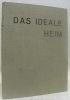 Das ideale Heim. Schweizerische Monatsschrift für Haus, Wohnung, Garten. Band XXII 1949..