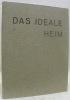 Das ideale Heim. Schweizerische Monatsschrift für Haus, Wohnung, Garten. Band XXX 1956..