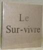 Le Sur-vivre. Collection Le Bien- 3.. BEIGBEDER, Marc.