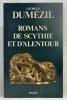 """Romans de Scythie et d'Alentour. Collection : """"Bibliothèque Historique"""".. DUMEZIL, Georges."""