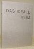 Das ideale Heim. Schweizerische Monatsschrift für Haus, Wohnung, Garten. Band XXVIII 1954..