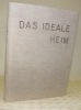 Das ideale Heim. Schweizerische Monatsschrift für Haus, Wohnung, Garten. Band XXIX 1955..