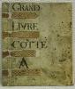 Grand Livre de Philibert Poulet commencé au nom de Deiu et de la Ste Vierge. 1747. Il y a deux siècles, le Commissionnaire en Vins Philibert Poulet ...