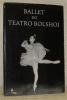 Ballet do teatro Bolshoi. Estrêlas do Ballet do Teatro Bolshoi de Moscou. Primeira apresentaçao no Brasil..