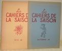 Les Cahiers de la Saison. Eté 46 et Automne 46..