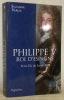 Philippe V, Roi d'Espagne. Petit-fils de Louis XIV.. VARGA, Suzanne.