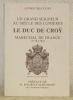 Un grand seigneur au siècle des lumières, le Duc de Croy, Maréchal de France, 1718 - 1784. Préface de M. Maurice Schumann.. DELCOURT, André.