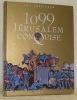 1099. Jérusalem conquise.. LOBRICHON, Guy.