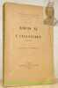Louis XI et l'Angleterre, 1461 - 1483. Mémoires et documents publiés par la société de l'école des chartes, XI.. CALMETTE, J. - PERINELLE, G.